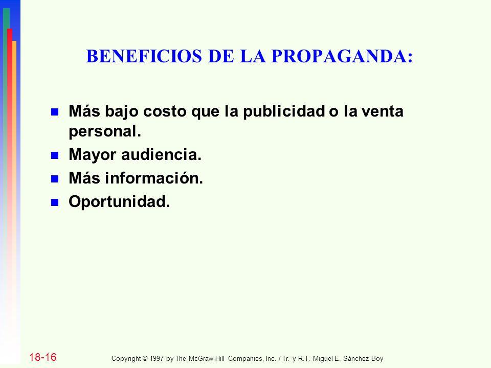 BENEFICIOS DE LA PROPAGANDA: n Más bajo costo que la publicidad o la venta personal.