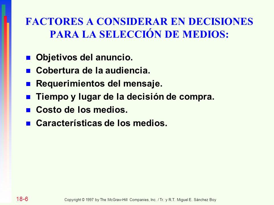 FACTORES A CONSIDERAR EN DECISIONES PARA LA SELECCIÓN DE MEDIOS: n Objetivos del anuncio.