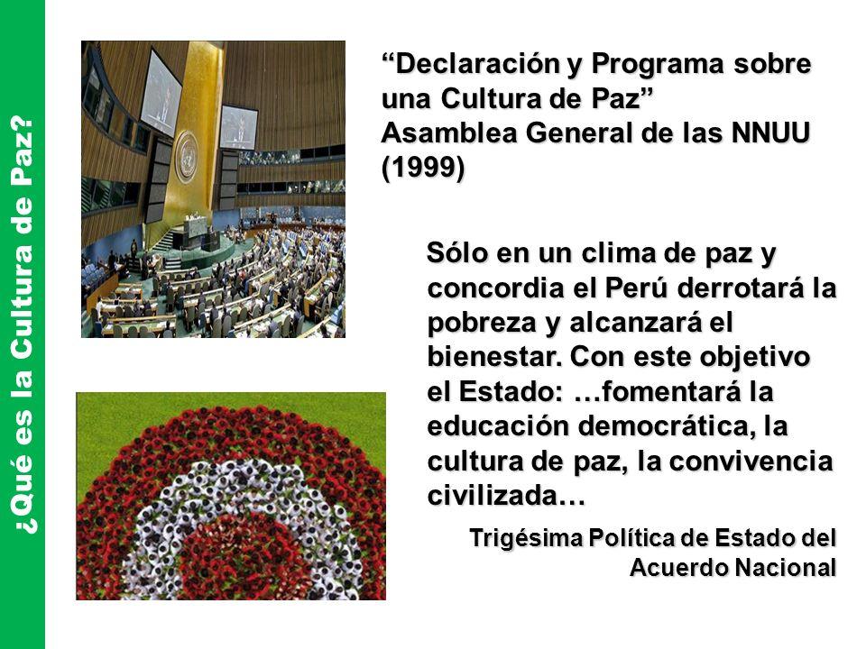Declaración y Programa sobre una Cultura de Paz Asamblea General de las NNUU (1999) ¿Qué es la Cultura de Paz? Sólo en un clima de paz y concordia el