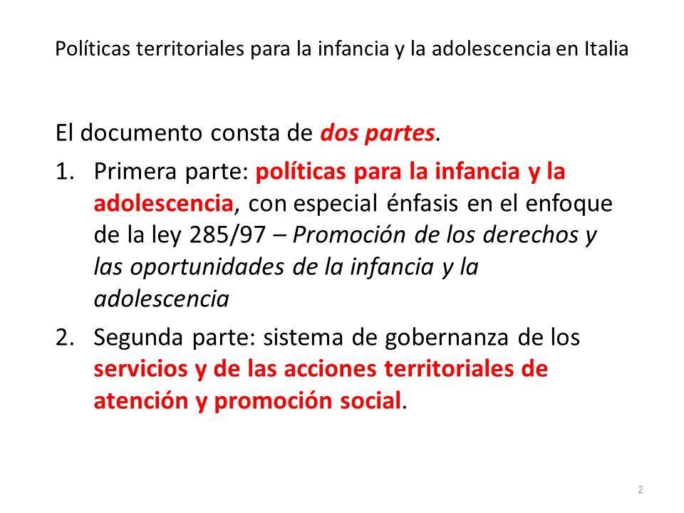 Políticas territoriales para la infancia y la adolescencia en Italia El documento consta de dos partes.