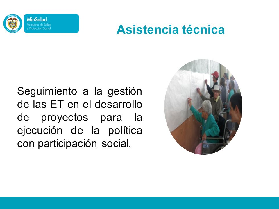 Seguimiento a la gestión de las ET en el desarrollo de proyectos para la ejecución de la política con participación social. Asistencia técnica