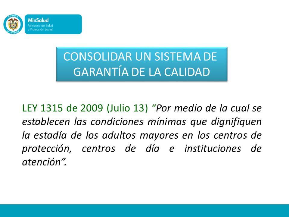LEY 1315 de 2009 (Julio 13) Por medio de la cual se establecen las condiciones mínimas que dignifiquen la estadía de los adultos mayores en los centro