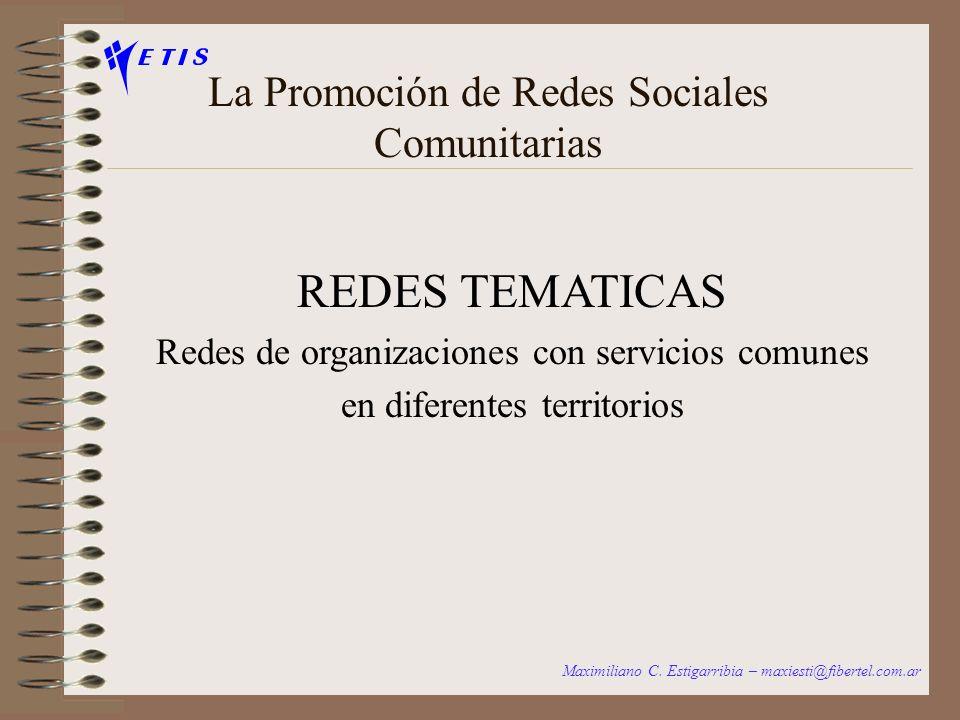 La Promoción de Redes Sociales Comunitarias REDES BARRIALES Redes de organizaciones diferentes en el mismo territorio Maximiliano C. Estigarribia – ma