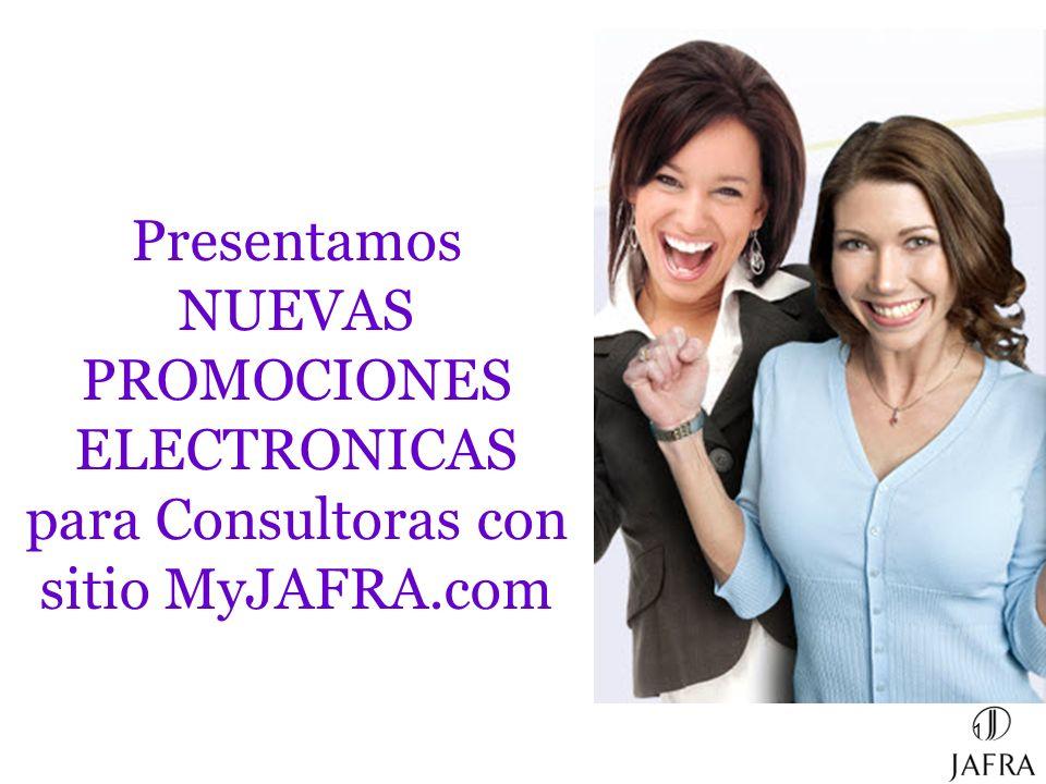 1 Presentamos NUEVAS PROMOCIONES ELECTRONICAS para Consultoras con sitio MyJAFRA.com