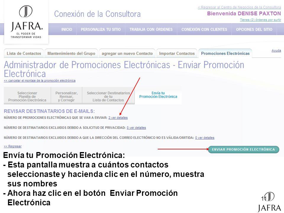 11 Envía tu Promoción Electrónica: - Esta pantalla muestra a cuántos contactos seleccionaste y hacienda clic en el número, muestra sus nombres - Ahora