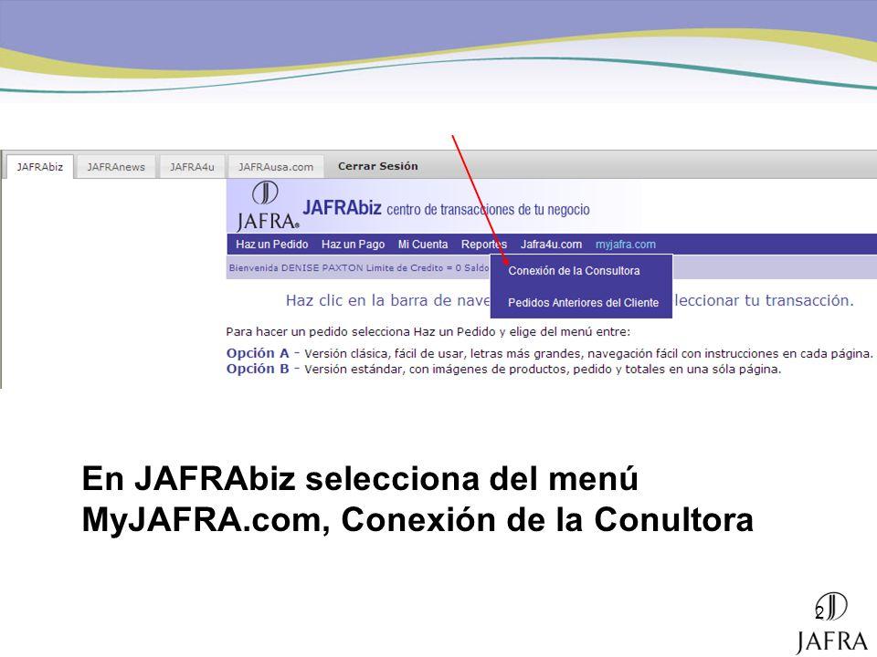 2 En JAFRAbiz selecciona del menú MyJAFRA.com, Conexión de la Conultora