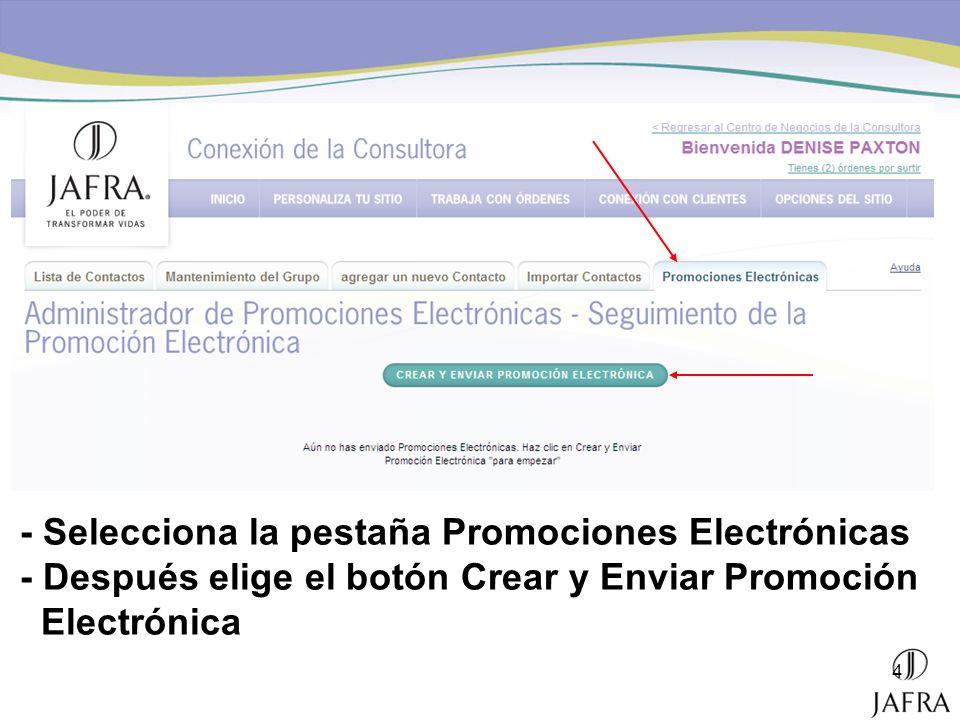 4 - Selecciona la pestaña Promociones Electrónicas - Después elige el botón Crear y Enviar Promoción Electrónica