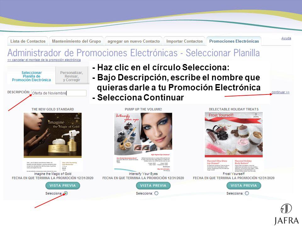 7 - Haz clic en el círculo Selecciona: - Bajo Descripción, escribe el nombre que quieras darle a tu Promoción Electrónica - Selecciona Continuar