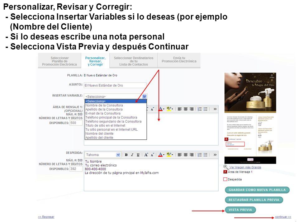 8 Personalizar, Revisar y Corregir: - Selecciona Insertar Variables si lo deseas (por ejemplo (Nombre del Cliente) - Si lo deseas escribe una nota per
