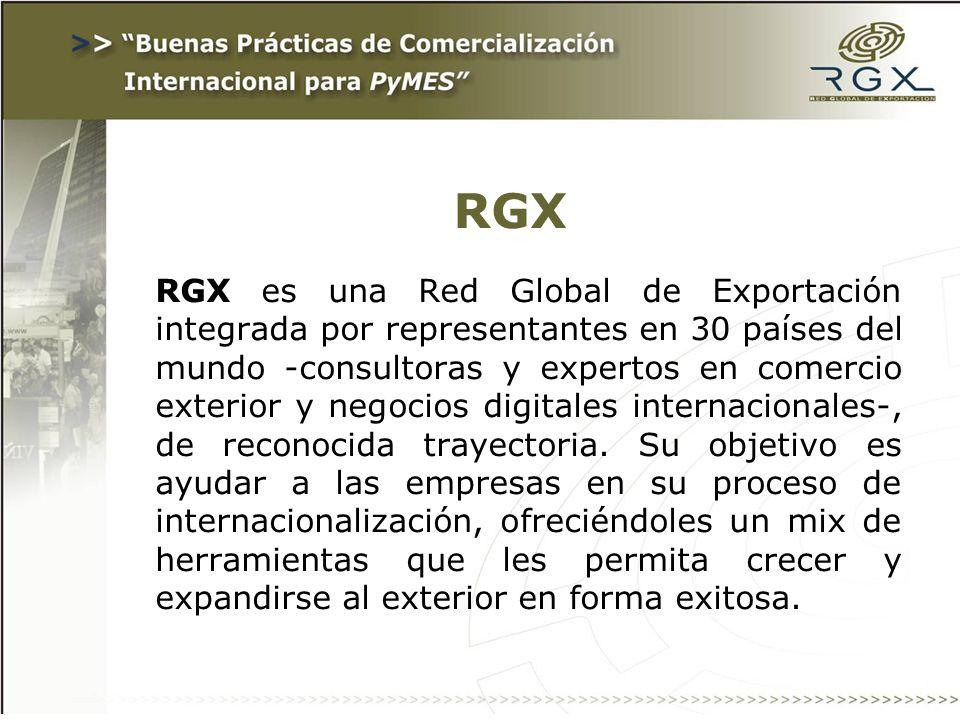 RGX RGX es una Red Global de Exportación integrada por representantes en 30 países del mundo -consultoras y expertos en comercio exterior y negocios digitales internacionales-, de reconocida trayectoria.