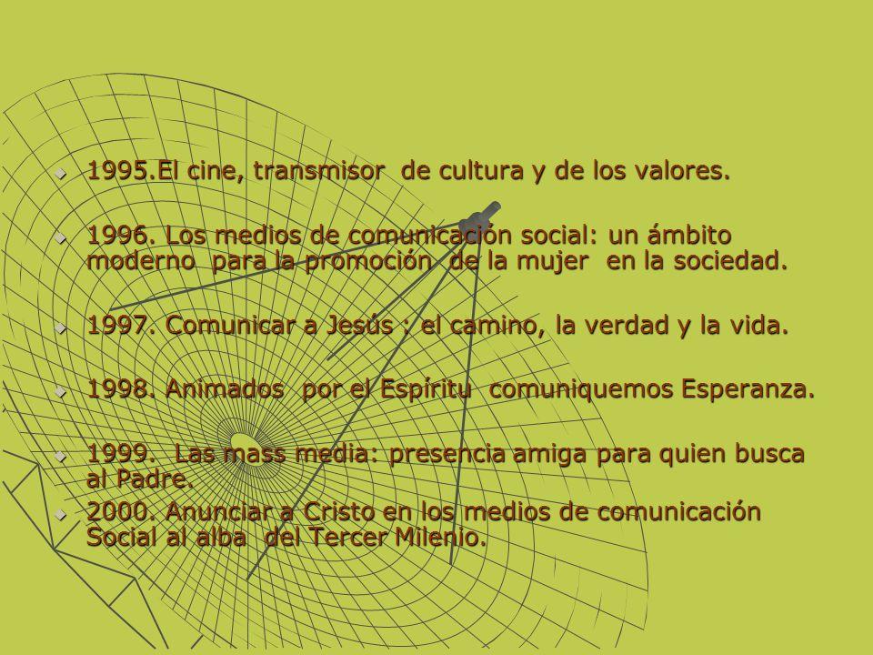 1995.El cine, transmisor de cultura y de los valores. 1995.El cine, transmisor de cultura y de los valores. 1996. Los medios de comunicación social: u