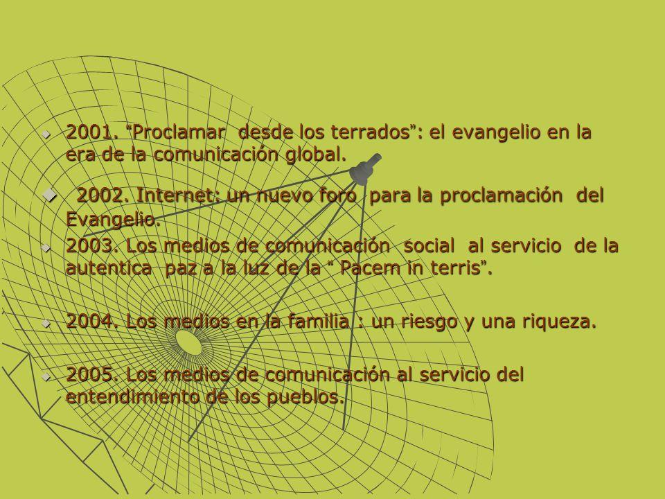 2001. Proclamar desde los terrados : el evangelio en la era de la comunicación global. 2001. Proclamar desde los terrados : el evangelio en la era de