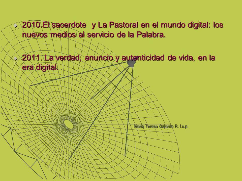 2010.El sacerdote y La Pastoral en el mundo digital: los nuevos medios al servicio de la Palabra. 2010.El sacerdote y La Pastoral en el mundo digital: