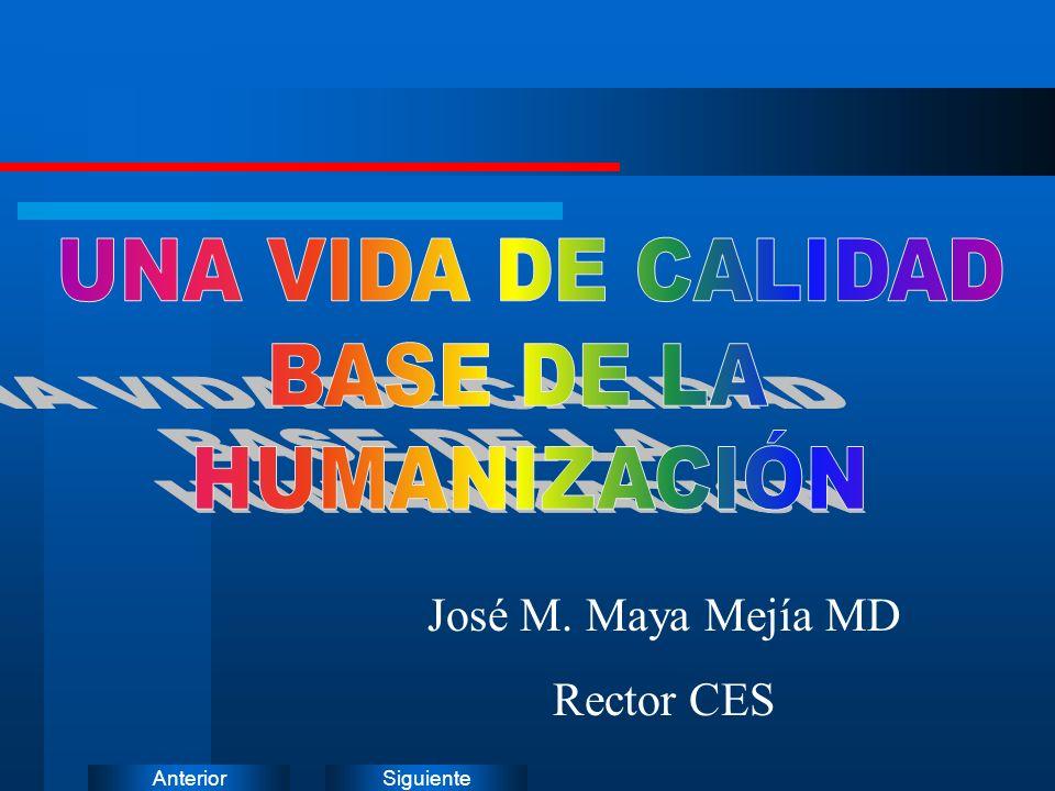 SiguienteAnterior José M. Maya Mejía MD Rector CES