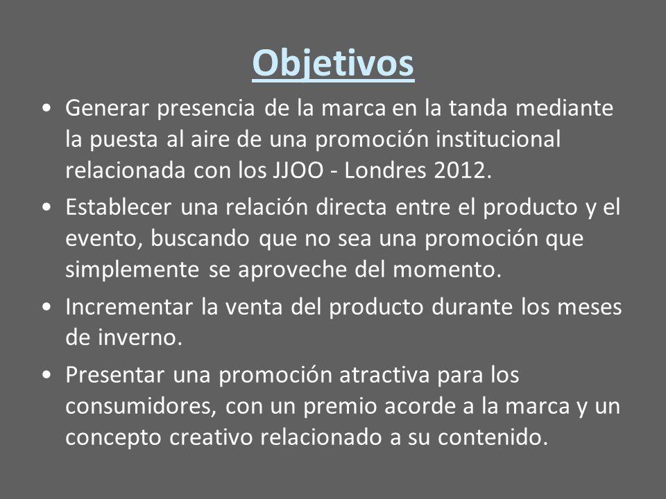Objetivos Generar presencia de la marca en la tanda mediante la puesta al aire de una promoción institucional relacionada con los JJOO - Londres 2012.