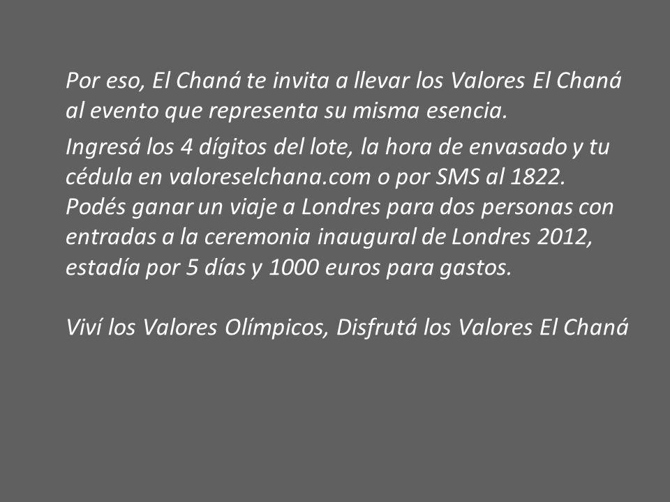 Por eso, El Chaná te invita a llevar los Valores El Chaná al evento que representa su misma esencia.
