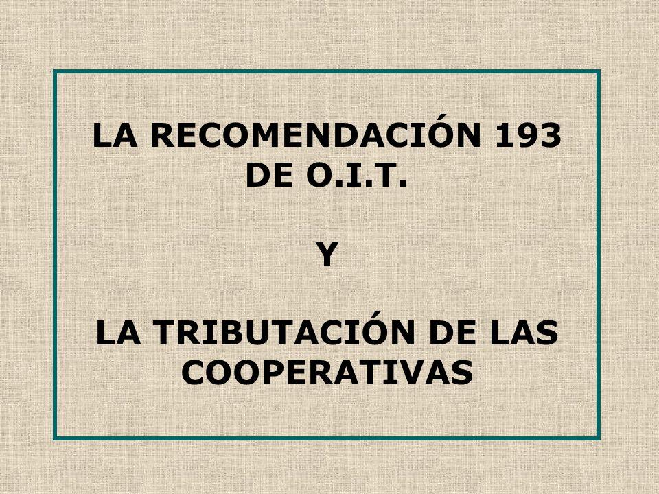 LA RECOMENDACIÓN 193 DE O.I.T. Y LA TRIBUTACIÓN DE LAS COOPERATIVAS