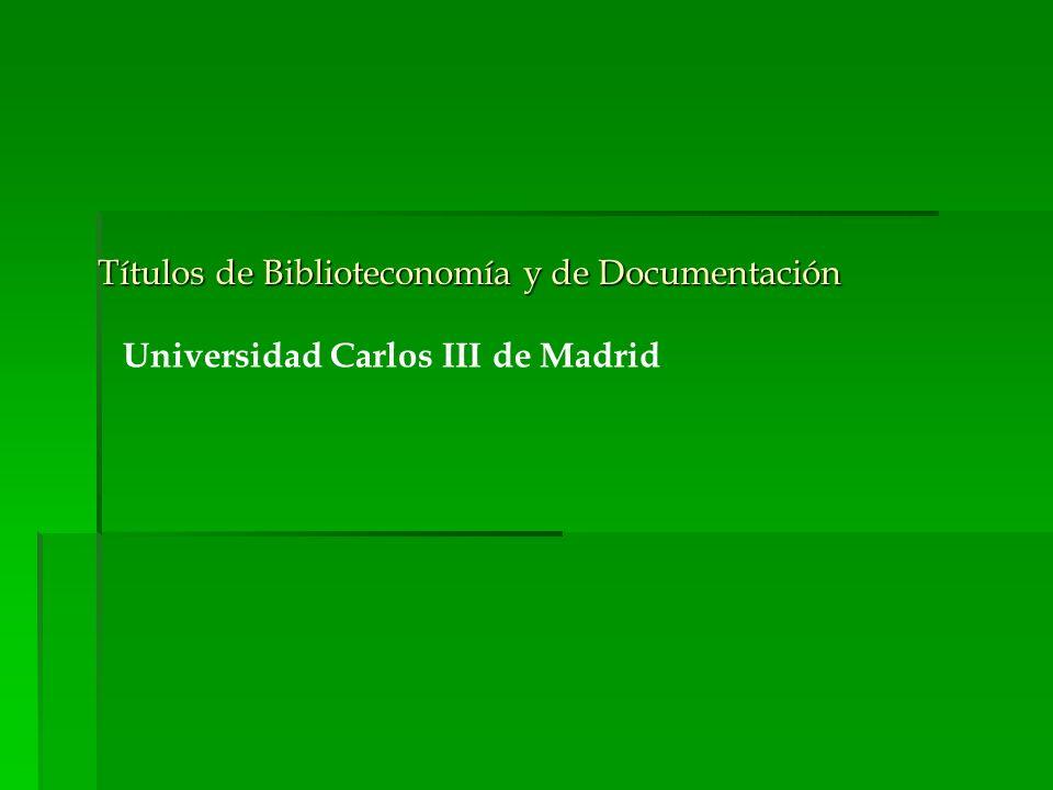Títulos de Biblioteconomía y de Documentación Universidad Carlos III de Madrid