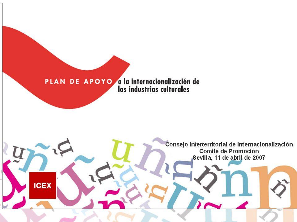 1 Junio 2006 Plan de Apoyo a la Internacionalización de las Industrias Culturales