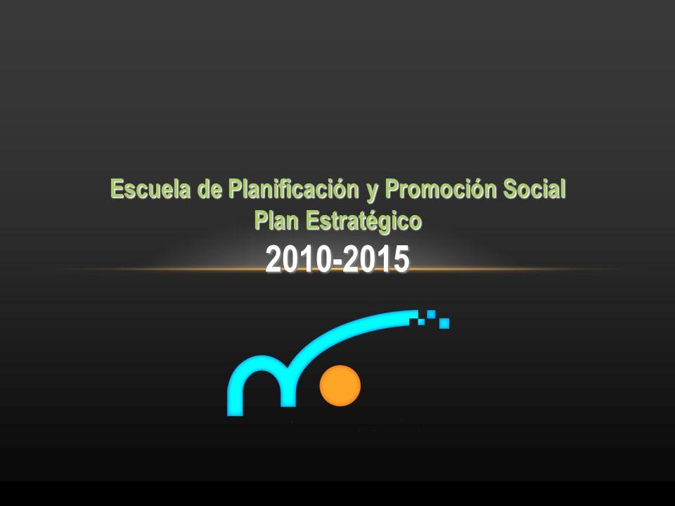 Escuela de Planificación y Promoción Social Plan Estratégico 2010-2015