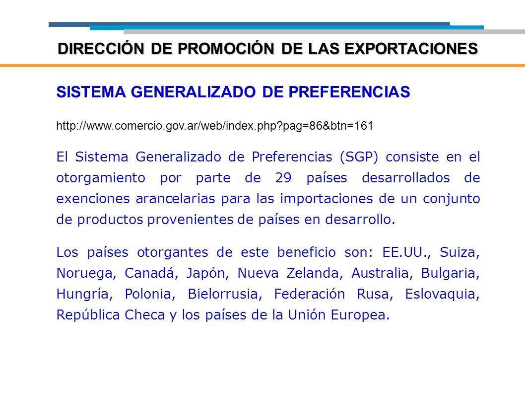 SISTEMA GENERALIZADO DE PREFERENCIAS http://www.comercio.gov.ar/web/index.php?pag=86&btn=161 El Sistema Generalizado de Preferencias (SGP) consiste en