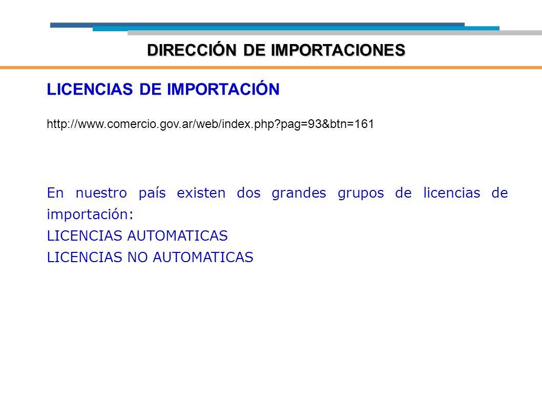 LICENCIAS DE IMPORTACIÓN http://www.comercio.gov.ar/web/index.php?pag=93&btn=161 En nuestro país existen dos grandes grupos de licencias de importació