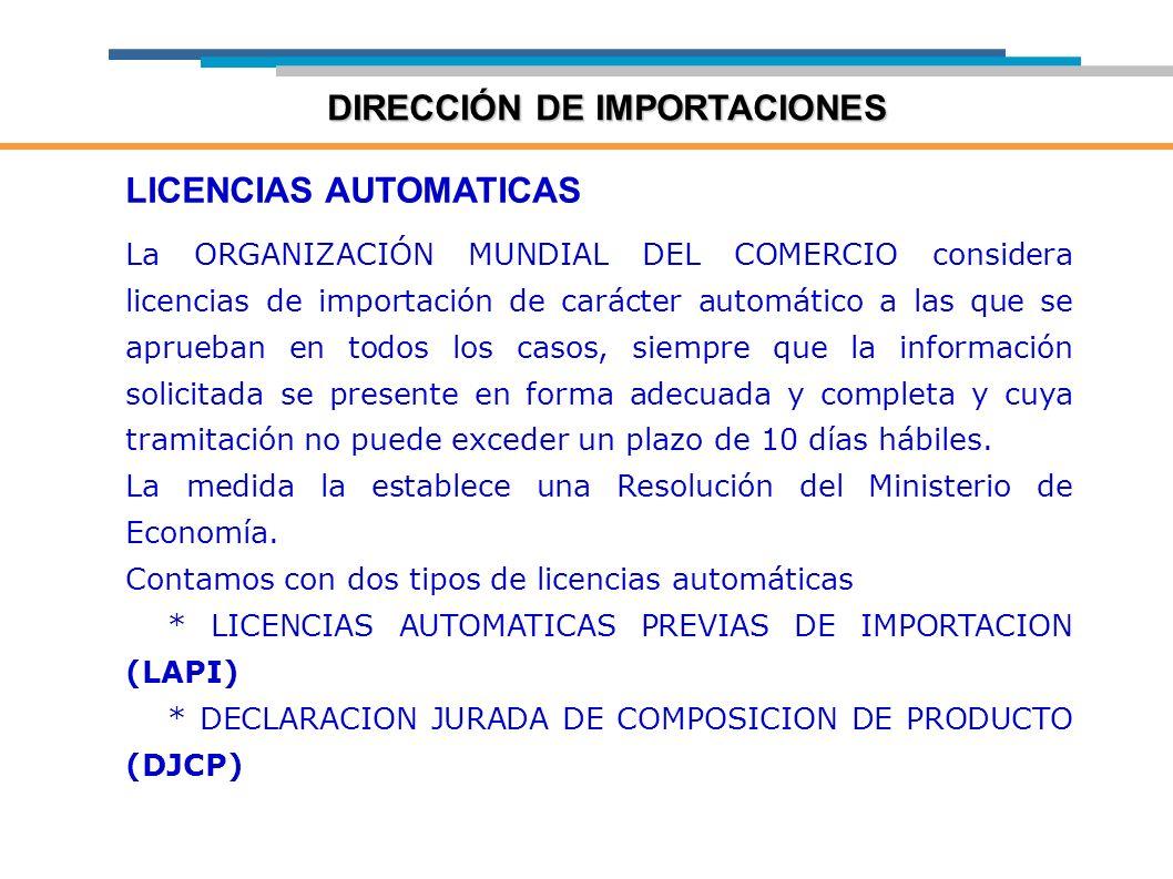LICENCIAS AUTOMATICAS La ORGANIZACIÓN MUNDIAL DEL COMERCIO considera licencias de importación de carácter automático a las que se aprueban en todos lo