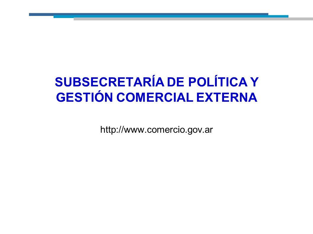 SUBSECRETARIA DE POLÍTICA Y GESTIÓN COMERCIAL SUBSECRETARIA DE POLITICA Y GESTION COMERCIAL DIRECCIÓN NACIONAL DE POLITICA COMERCIAL EXTERNA DIRECCIÓN NACIONAL DE GESTIÓN COMERCIAL EXTERNA AREA DE ORIGEN DE LAS MERCADERIAS