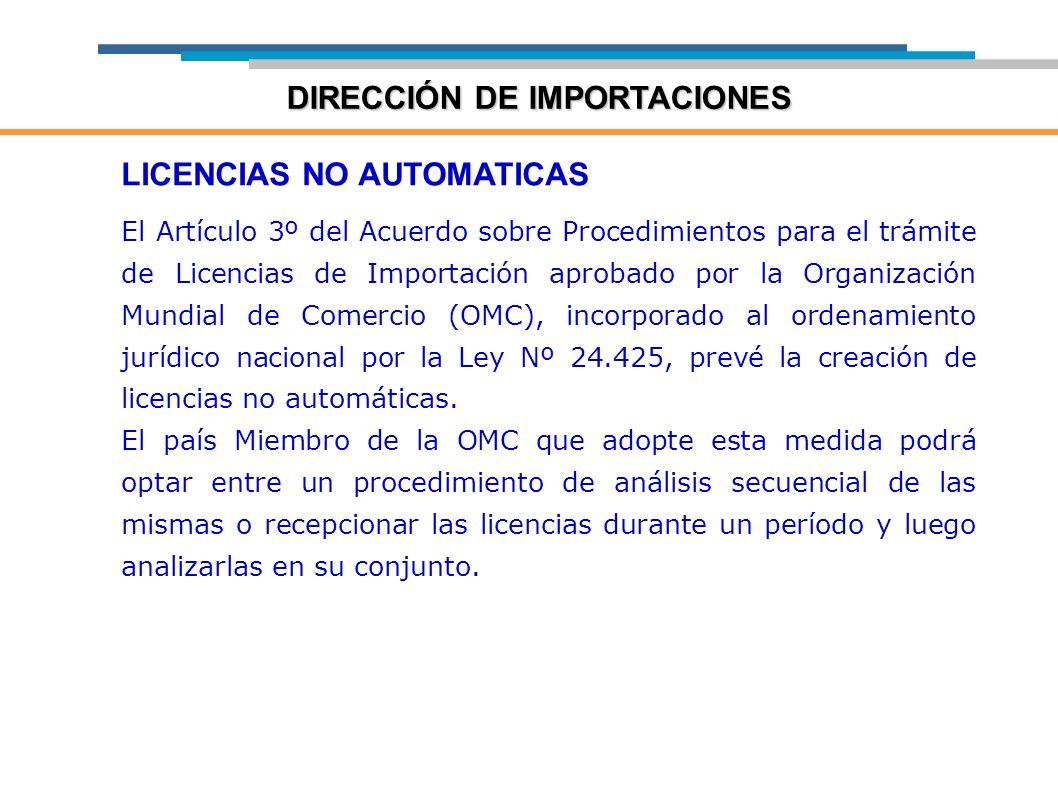 LICENCIAS NO AUTOMATICAS El Artículo 3º del Acuerdo sobre Procedimientos para el trámite de Licencias de Importación aprobado por la Organización Mund