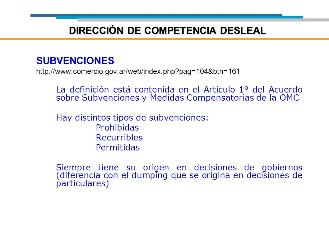 SUBVENCIONES http://www.comercio.gov.ar/web/index.php?pag=104&btn=161 La definición está contenida en el Artículo 1° del Acuerdo sobre Subvenciones y