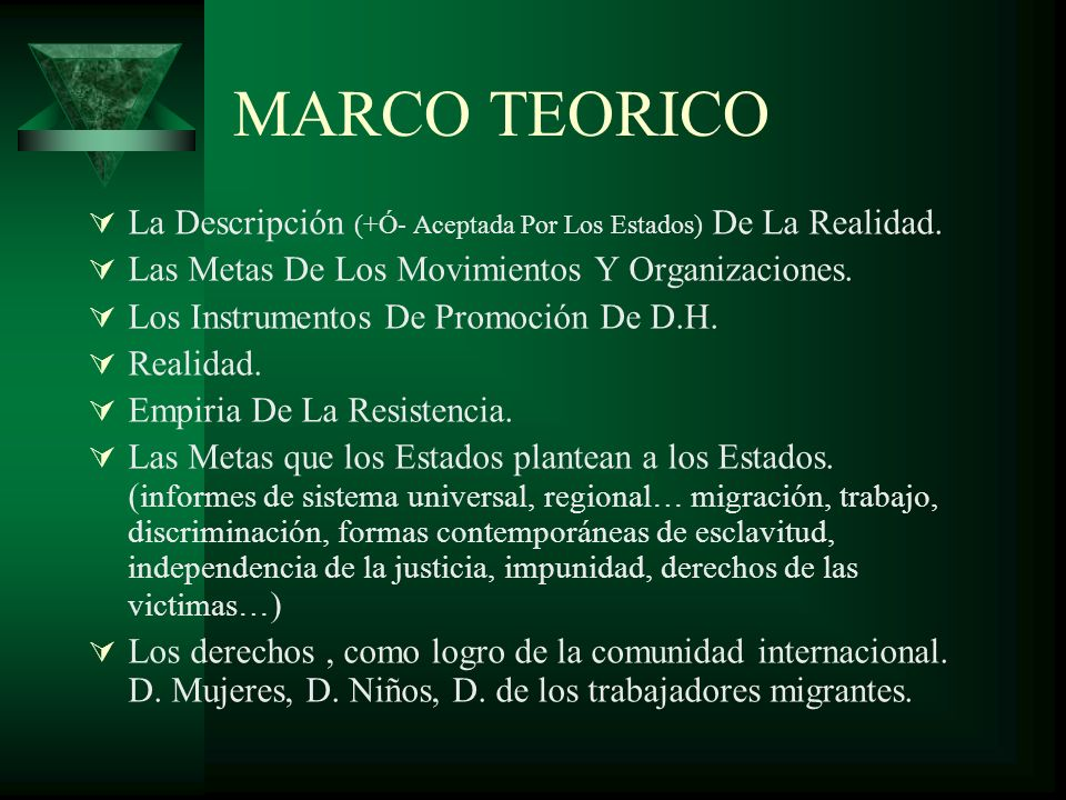 MARCO TEORICO La Descripción (+Ó- Aceptada Por Los Estados) De La Realidad.