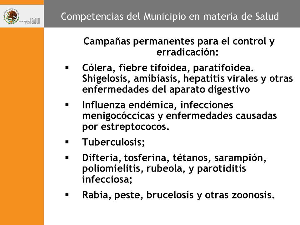 Campañas permanentes para el control y erradicación: Cólera, fiebre tifoidea, paratifoidea. Shigelosis, amibiasis, hepatitis virales y otras enfermeda