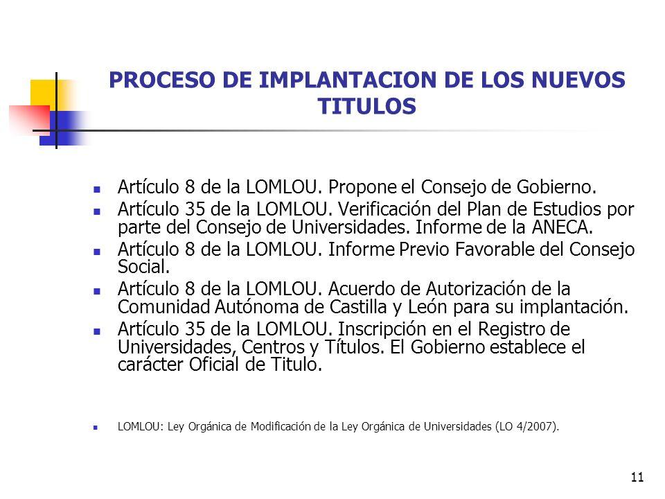 11 PROCESO DE IMPLANTACION DE LOS NUEVOS TITULOS Artículo 8 de la LOMLOU.