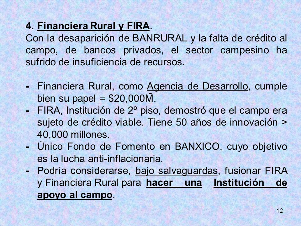 12 4.Financiera Rural y FIRA.