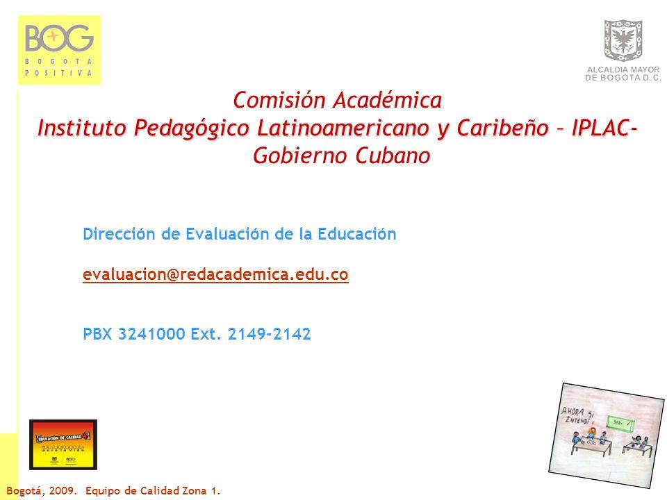 Dirección de Evaluación de la Educación evaluacion@redacademica.edu.co PBX 3241000 Ext.
