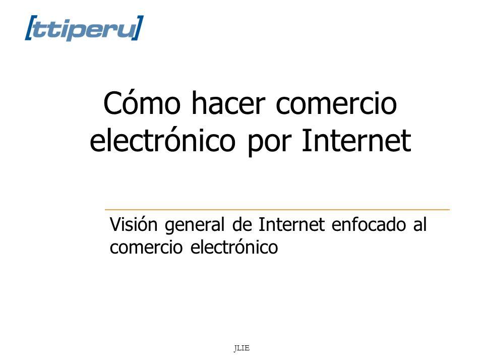 Soluciones de Tecnologías para PYMES JLIE Comercio electrónico por Internet Visión general del comercio electrónico ¿Qué es el comercio electrónico.