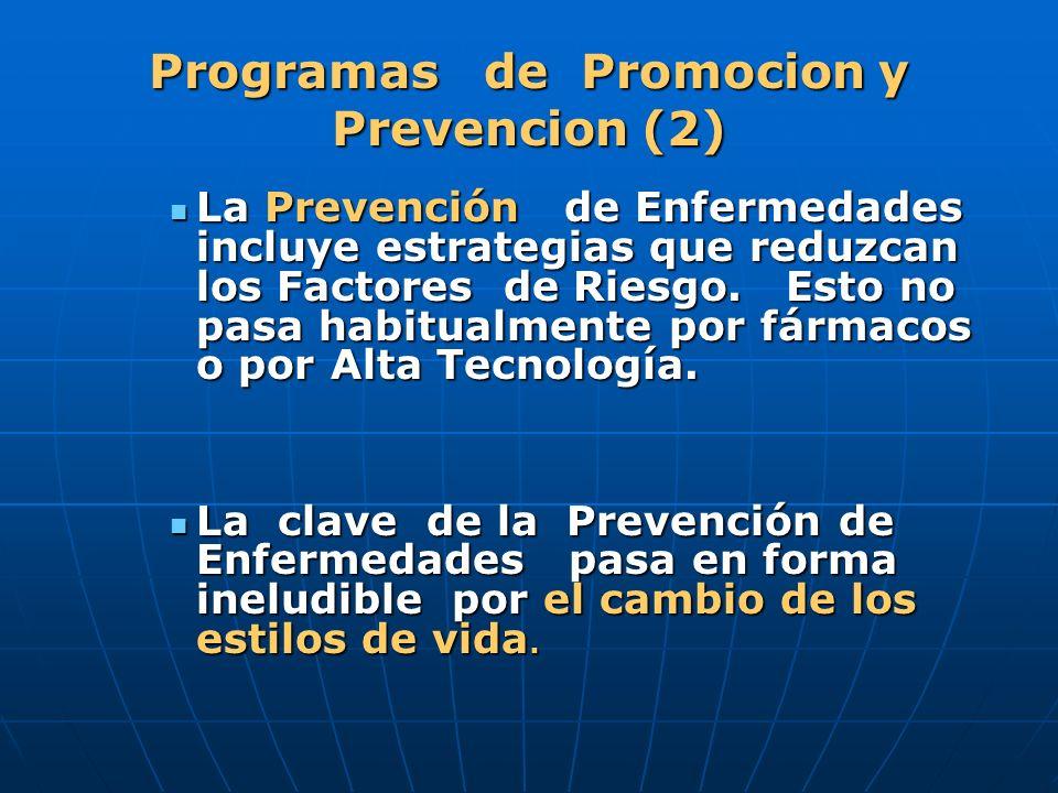 Programas de Promocion y Prevencion (2) La Prevención de Enfermedades incluye estrategias que reduzcan los Factores de Riesgo. Esto no pasa habitualme