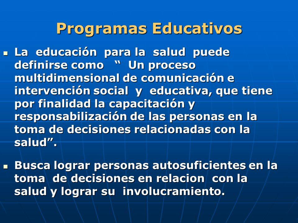 Programas Educativos La educación para la salud puede definirse como Un proceso multidimensional de comunicación e intervención social y educativa, qu