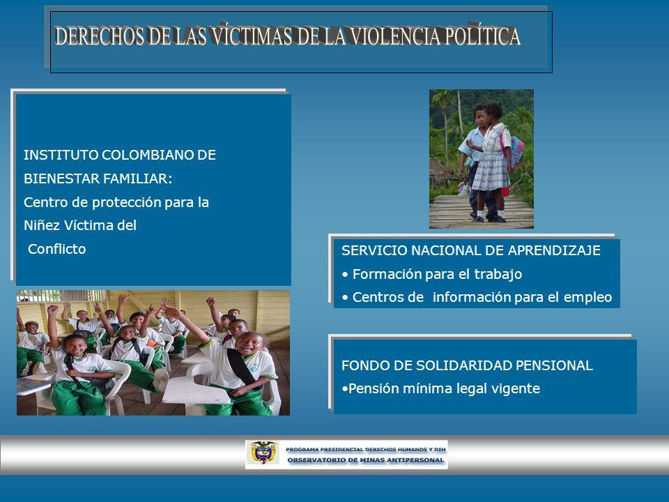INSTITUTO COLOMBIANO DE BIENESTAR FAMILIAR: Centro de protección para la Niñez Víctima del Conflicto SERVICIO NACIONAL DE APRENDIZAJE Formación para e
