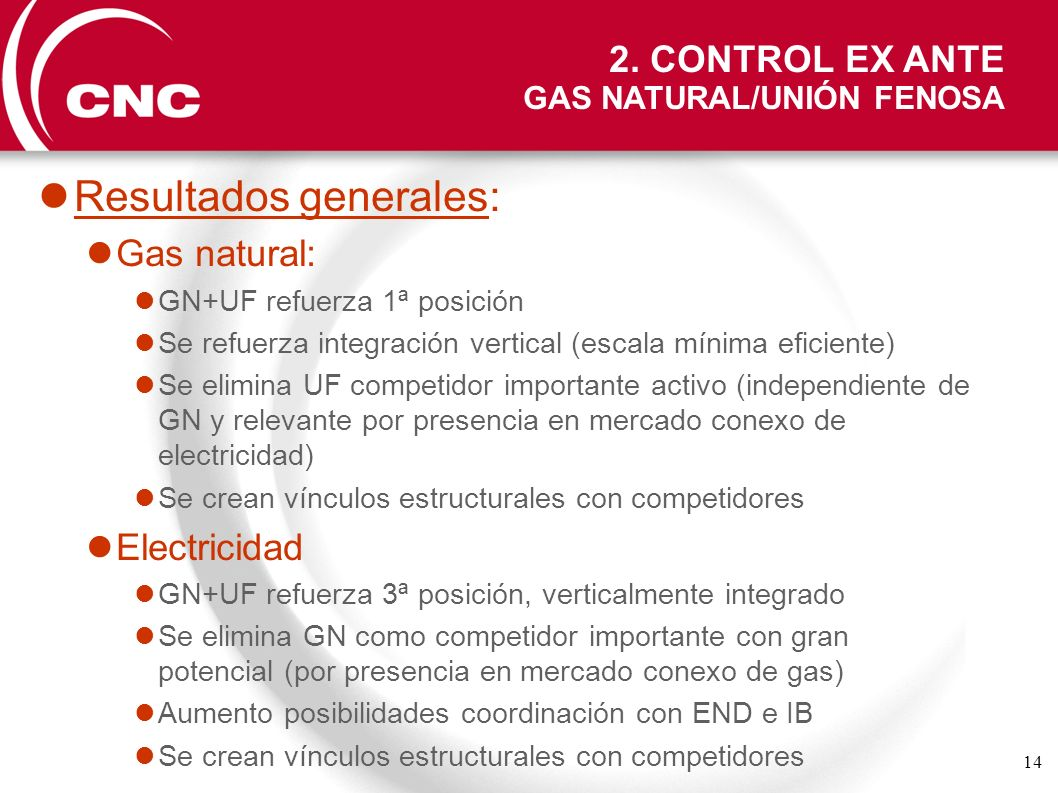 14 2. CONTROL EX ANTE GAS NATURAL/UNIÓN FENOSA Resultados generales: Gas natural: GN+UF refuerza 1ª posición Se refuerza integración vertical (escala
