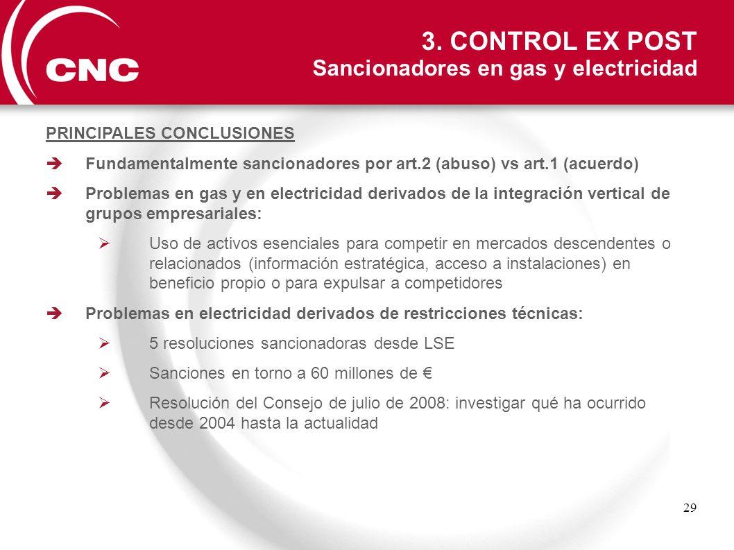 29 3. CONTROL EX POST Sancionadores en gas y electricidad PRINCIPALES CONCLUSIONES Fundamentalmente sancionadores por art.2 (abuso) vs art.1 (acuerdo)