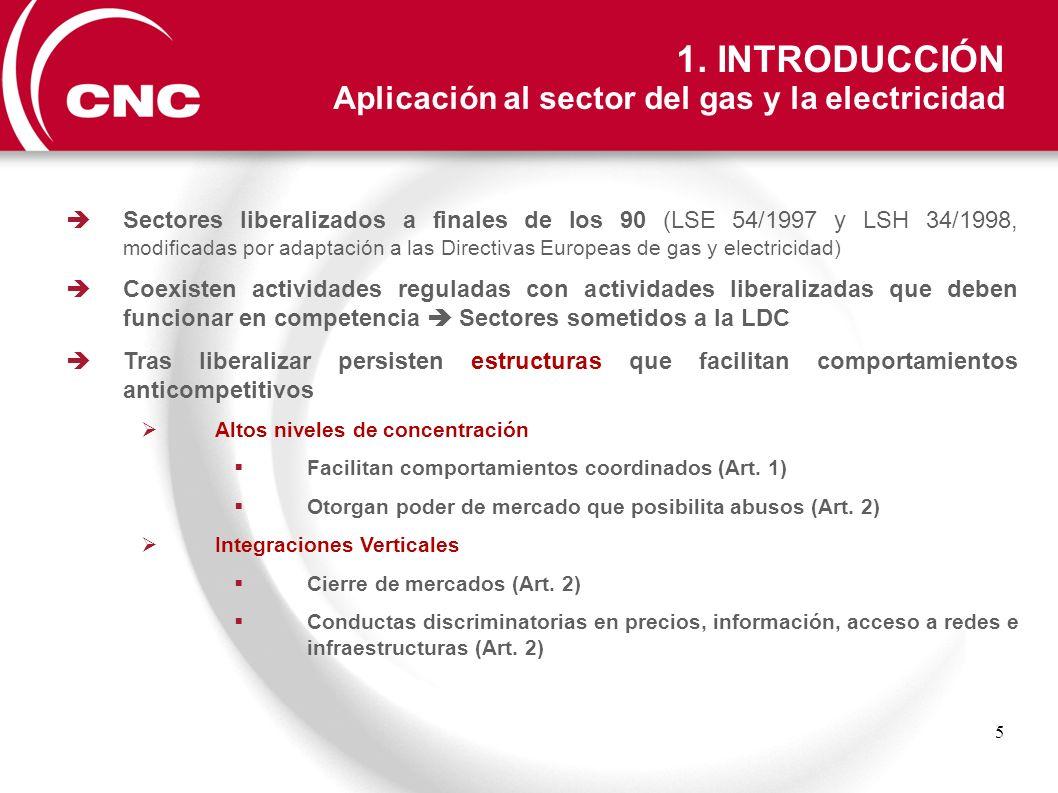 5 Sectores liberalizados a finales de los 90 (LSE 54/1997 y LSH 34/1998, modificadas por adaptación a las Directivas Europeas de gas y electricidad) C