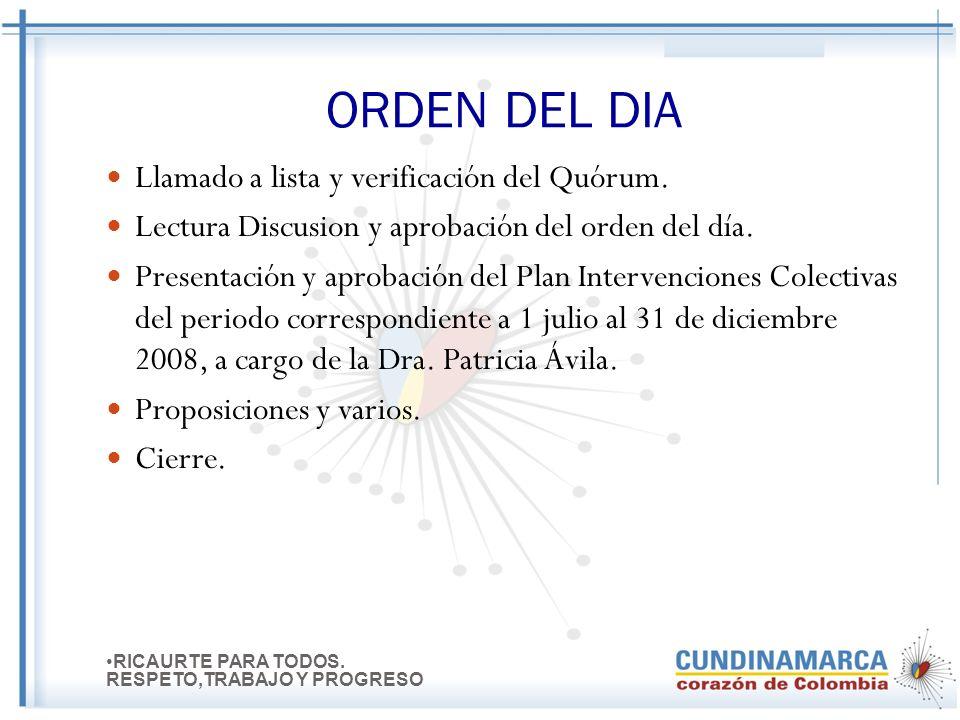 MUNICIPIO DE RICAURTE CAMPO ELIAS PRADA ORTIZ ALCALDE (2008-2011) PLAN DE INTERVENCIONES COLECTIVAS (PIC-2008-2011) RICAURTE PARA TODOS. RESPETO,TRABA