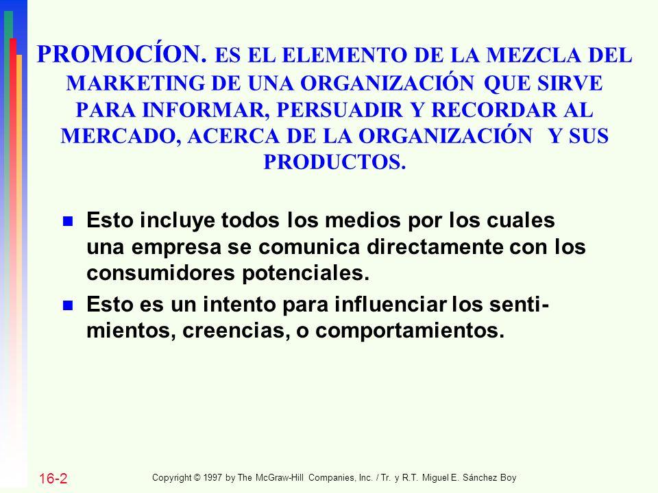CINCO FORMAS DE PROMOCIÓN n Venta personal: Las presentaciones directas de un producto a un cliente prospecto por un representante de ventas de la organización.