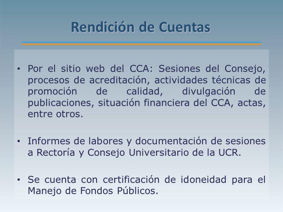 Rendición de Cuentas Por el sitio web del CCA: Sesiones del Consejo, procesos de acreditación, actividades técnicas de promoción de calidad, divulgación de publicaciones, situación financiera del CCA, actas, entre otros.