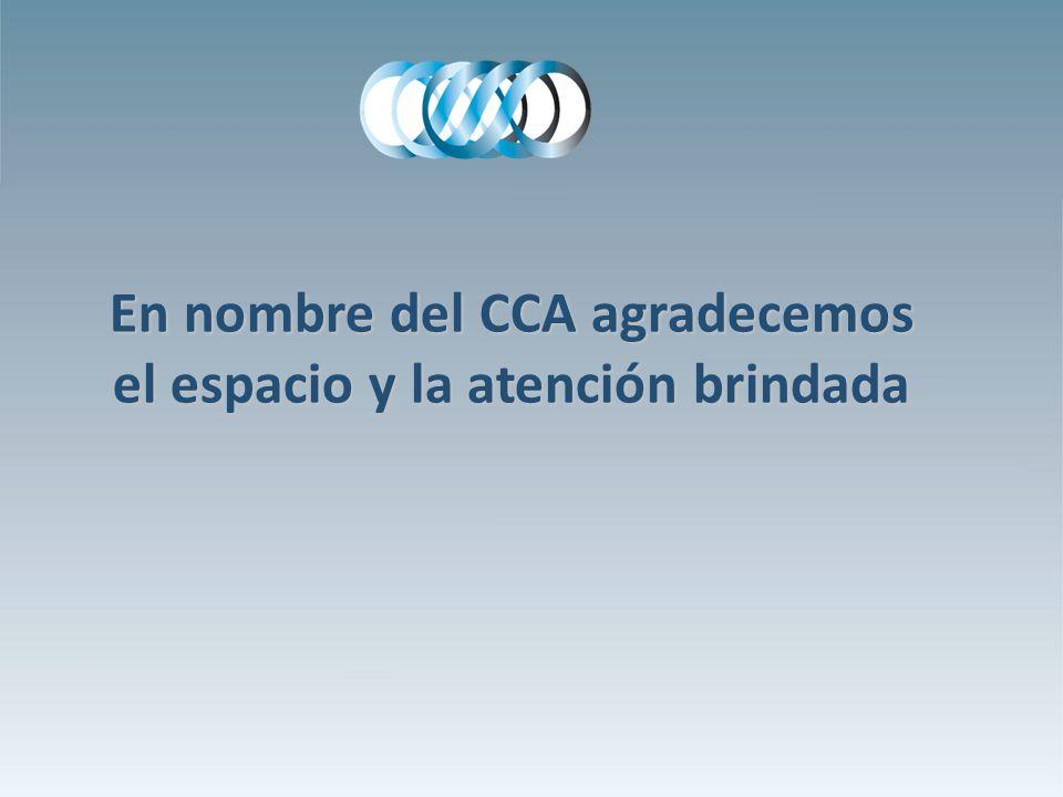 En nombre del CCA agradecemos el espacio y la atención brindada