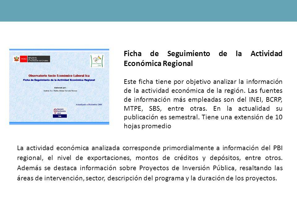 Ficha de Seguimiento de la Actividad Económica Regional Este ficha tiene por objetivo analizar la información de la actividad económica de la región.
