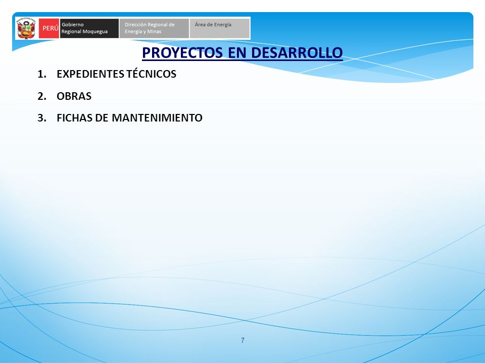 7 PROYECTOS EN DESARROLLO 1.EXPEDIENTES TÉCNICOS 2.OBRAS 3.FICHAS DE MANTENIMIENTO