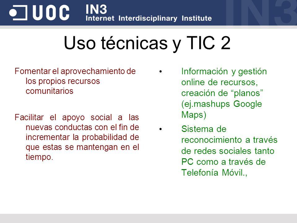 Uso técnicas y TIC 2 Información y gestión online de recursos, creación de planos (ej.mashups Google Maps) Sistema de reconocimiento a través de redes