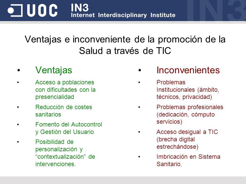Ventajas e inconveniente de la promoción de la Salud a través de TIC Ventajas Acceso a poblaciones con dificultades con la presencialidad Reducción de